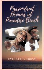 Passionfruit Dreams at Paradise Beach by Evergreen_Ebony