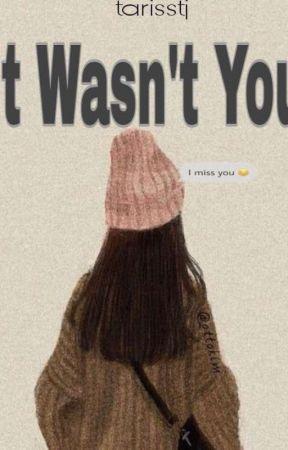 It Wasn't You by tarisstj