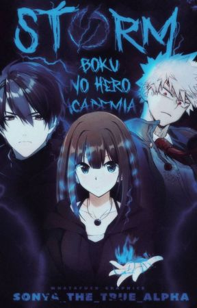 STORM • BOKU NO HERO ACADEMIA [1] by sonya_the_true_alpha