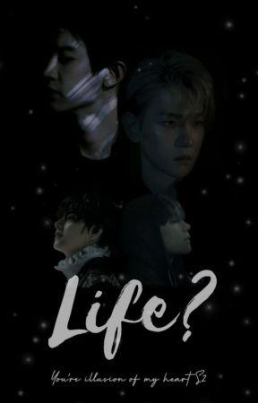 Life? by rysbaekchan