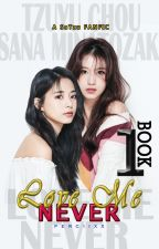 Love Me Never    SaTzu Book 1 (Completed) by perciixx