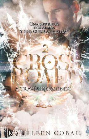 Crossroads • A Través del Mundo {Libro 2} by KathleenCobac