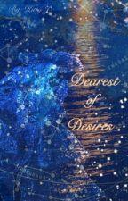 Dearest of Desires  by KittyMJoyce
