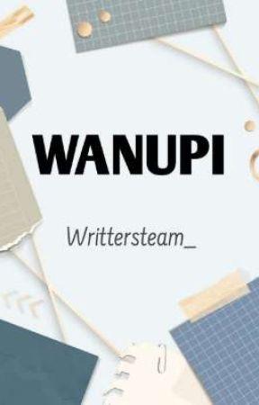 WANUPI by WrittersTeam_