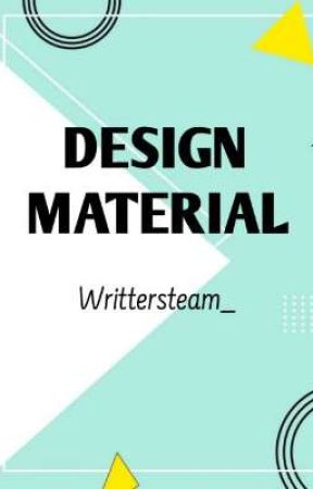 DESIGN MATERIAL by WrittersTeam_
