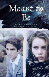Meant to be   Talbott Winger - Hogwarts Mystery cover