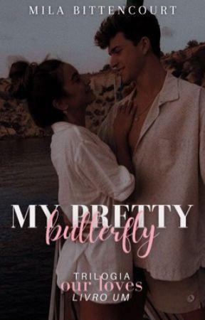 My Pretty Butterfly ⌈EM REVISÃO⌋ by milabittencourt
