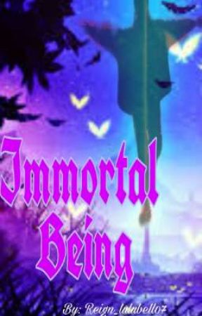 Immortal Being  by Reign_lulubel07