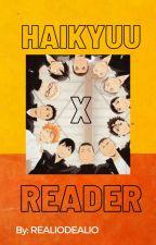 haikyuu x reader by realiodelio
