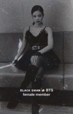 ʙʟᴀᴄᴋ sᴡᴀɴ || BTS 8th member❀ by prettyxsavagee