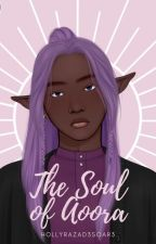 The Soul of Aoora by HollyRazaD3Soar3