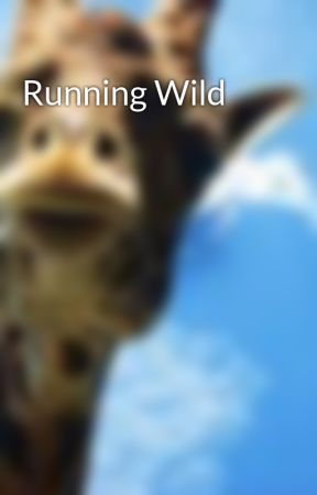 Running Wild by thezookeeper2013