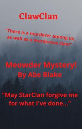 ClawClan (Season 1: Episode 2-Meowder Mystery) by AbeEBlake15