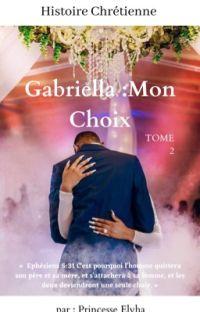 Gabriella: Mon Choix [ Tome 2 ] cover