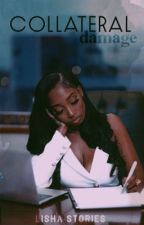 Collateral Damage by lisha-stories