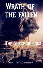 The Surge Of gods: Wrath Of The Fallen  by Nanribet123
