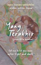 Yang Terakhir✔️ by eyein_