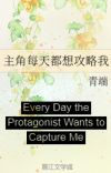 Every Day the Protagonist Wants to Capture Me cover
