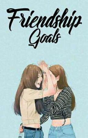 FRIENDSHIP GOALS by RAS2308