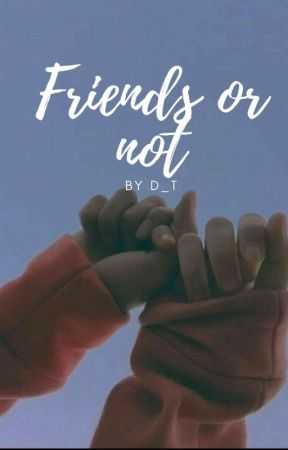 Friends Or Not by DELEX_THREE