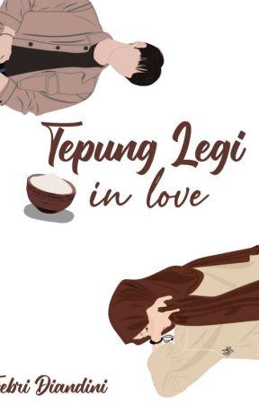 Tepung Legi In Love [ End ] by dayenstt_8
