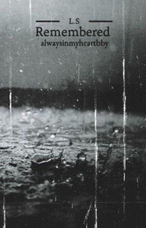 Remembered by alwaysinmyheartbby