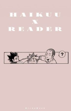 Haikyuu!! x Reader [Hiatus!] by WirdeWeeb