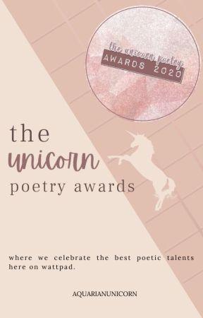 The Unicorn Poetry Awards 2020 (OPEN) by AquarianUnicorn