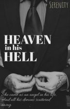 Heaven in his Hell [under HEAVY editing ;-;]  by Serenity318