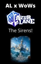 Azur Lane x World of Warships: The Sirens! by Puycho_Puychev