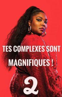 Tes complexes sont Magnifiques ! 2 cover