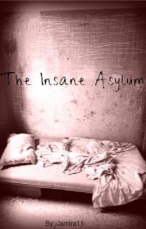 The Insane Asylum by Jamira11