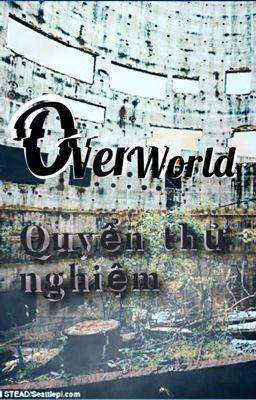 Đọc truyện Overworld - Quyển thử nghiệm.