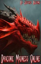 Draconic Madness Online by GoldGear88