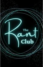 The Rant Club (CLOSED) by theRant_Community