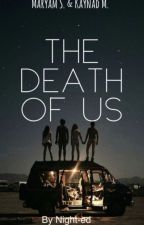 The Death Of Us by Night-ed