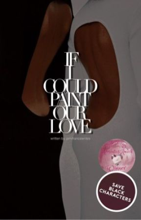 If I Could Paint Our Love | Coming Soon by jamifrancewrites