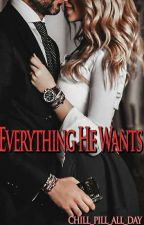 Everything He Wants by chill_pill_all_day