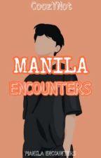 MANILA ENCOUNTERS by CoozYNot