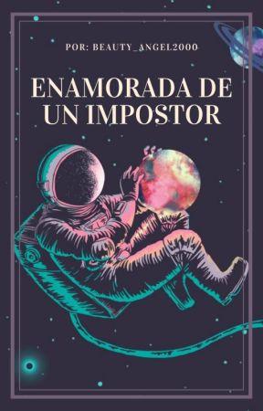 ENAMORADA DE UN IMPOSTOR: UNA HISTORIA DE AMONG US by BEAUTY_ANGEL2000