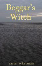 Beggar's Witch by AzrielAckerman