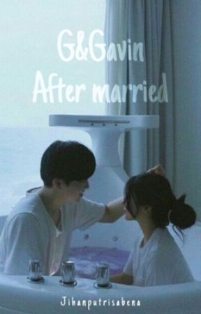 G&Gavin 'After Married' by jihanputrisabenaa