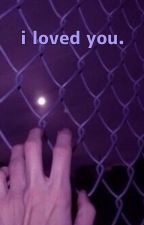 i loved you.   lander by saint_dumbass