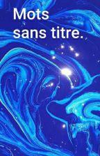 Mots sans titre. by loislecacographe