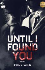 Until I Found You T3 par WildOsmosis