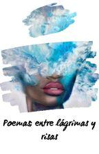 Poemas; entre lágrimas y risas by maximykelly
