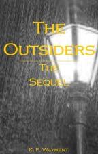 The Outsiders - the Sequel.  by Kpwayment