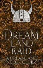Dreamland Raid by DreamlandCommunity