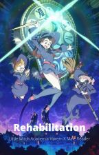 Rehabilitation {Little Witch Academia Harem X Shy Male Reader} by AlanBall22