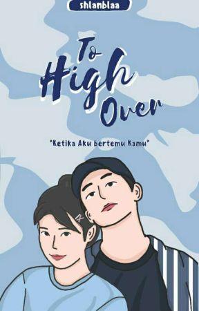 TO HIGH OVER  by shlanblaa